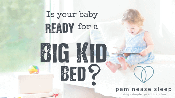 Is your toddler ready for a big kid bed, Pam Nease Sleep Consultants Blog