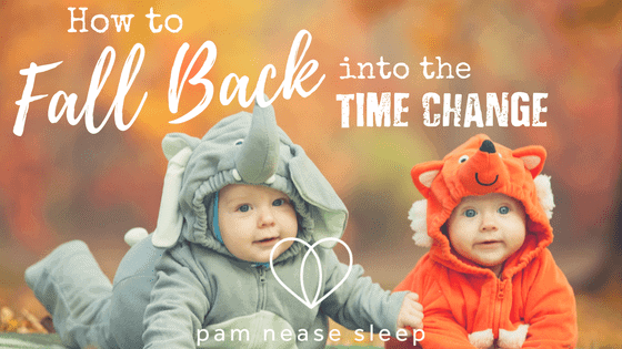 Fall Back Time Change, Pam Nease Sleep Consultants blog