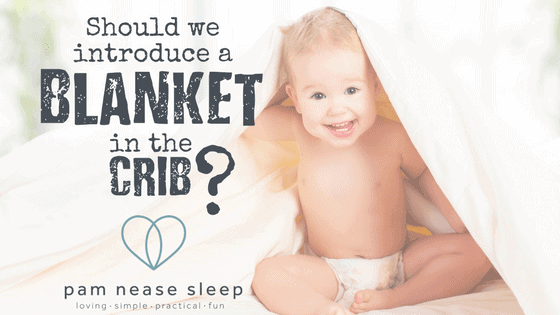 Should we introduce a blanket in the crib, blog, Pam Nease Sleep Consultants