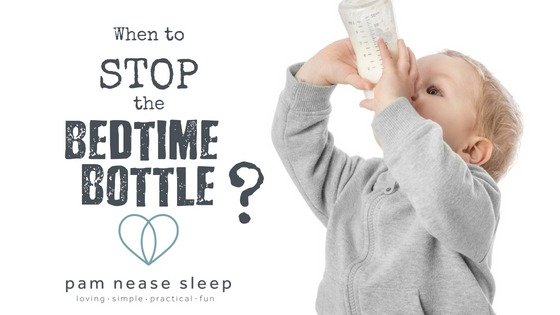 When to Stop the Bedtime Bottle - Pam Nease Sleep Consultants